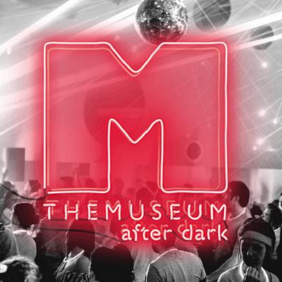 THEMUSEUM AFTER DARK MEMBERSHIP