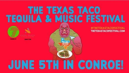 The Texas Taco, Tequila and Music Festival, 5 June | Event in Conroe | AllEvents.in