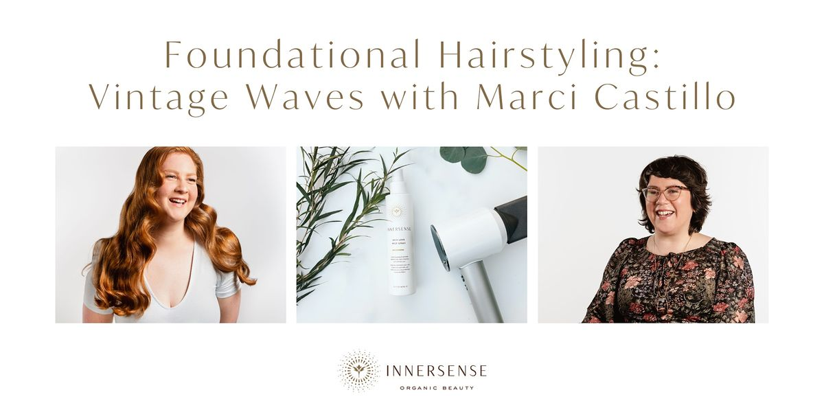 Foundational Hairstyling: Vintage Waves with Marci Castillo, 7 June | Online Event | AllEvents.in