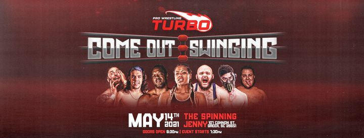 Pro Wrestling TURBO: Come Out Swinging @ The Spinning Jenny, 14 May | Event in Greer | AllEvents.in