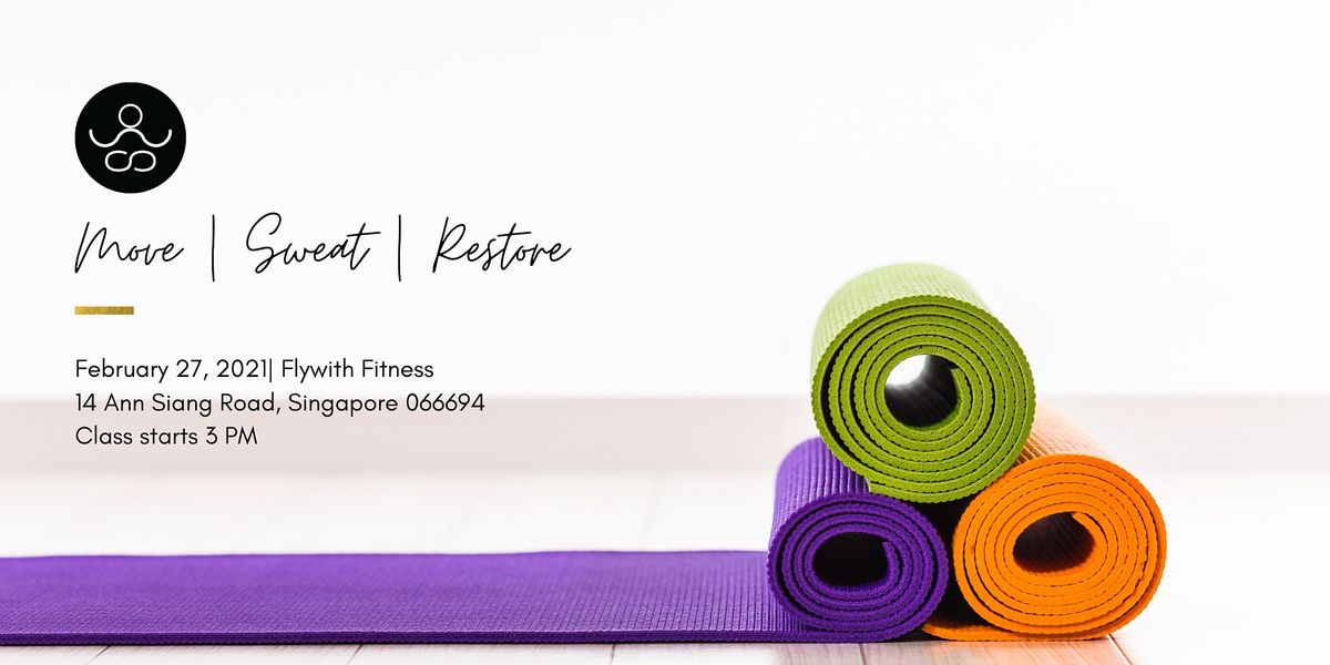 Move|Sweat|Restore | Event in Singapore | AllEvents.in