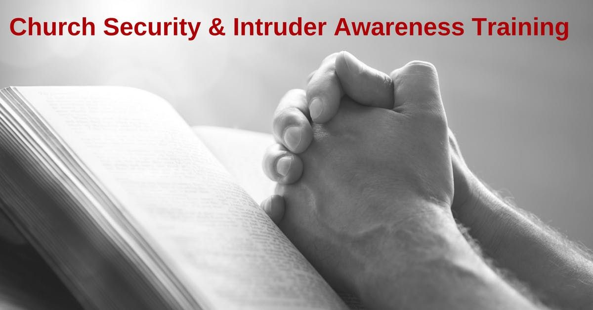 2 Day Church Security and Intruder AwarenessResponse Training - Houston TX