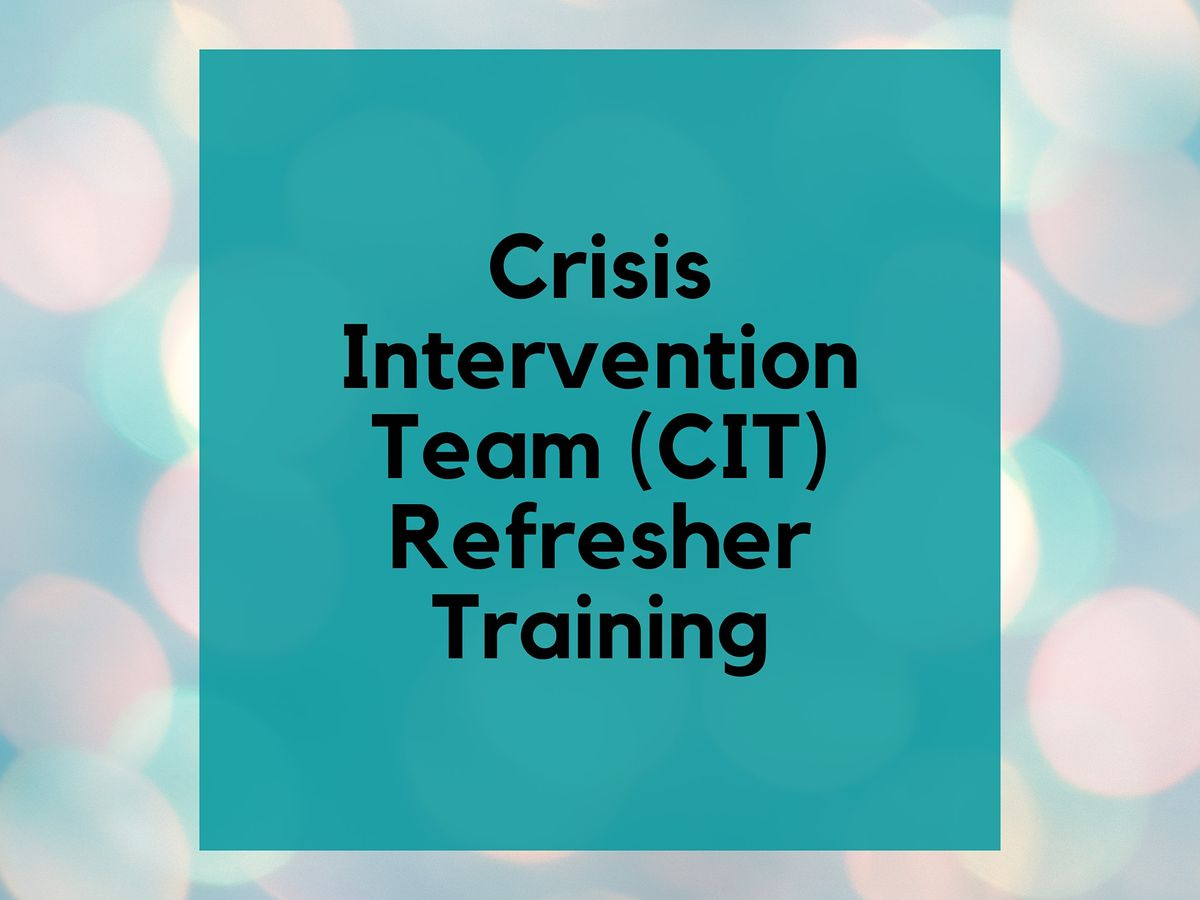 Virtual 8-Hour CIT Refresher Training *FOR LAW ENFORCEMENT ONLY, 14 October   Online Event   AllEvents.in