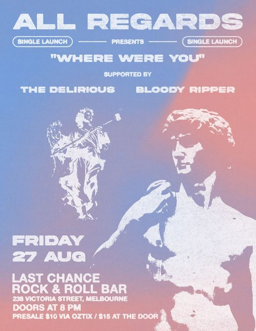 All Regards 'Where Were You' Single Launch w/ The Delirious & Bloody Ripper, 4 December   Event in Melbourne