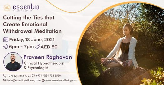 Cutting the Ties that Create Emotional Withdrawal Meditation with Praveen Raghavan, 18 June | Event in Dubai
