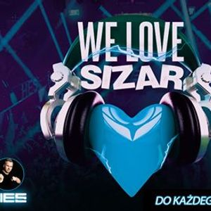 We Love Sizar - Sobota - 14.03.2020