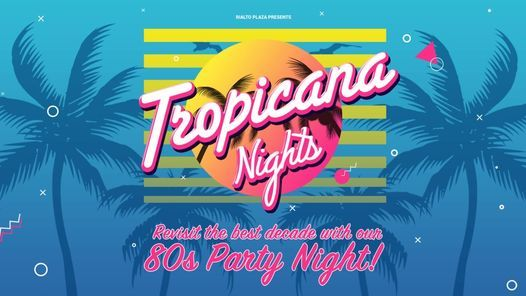 Tropicana Nights - 80's Night, 22 May   Event in Coventry   AllEvents.in