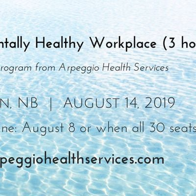 The Mentally Healthy Workplace - Moncton NB - August 14 2019