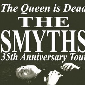 The Smyths - The Queen is Dead 35th Anniversary Tour