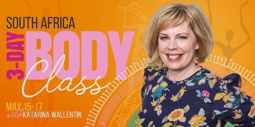 3 Day Body Class in South Africa with Katarina Wallentin, 15 May | Event in Johannesburg | AllEvents.in