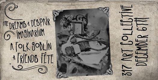 The Dreams & Despair Imaginarium - A Folk Goblin & Friends Fete