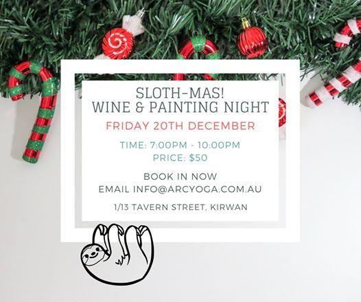 Sloth-mas 20th December Wine & Painting Night