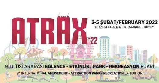 ATRAX - 9. Uluslararası Eğlence,Etkinlik, Park & Rekreasyon Fuarı / 9th International Amusement, Attraction, Park & Recreation Exhibition, 3 February