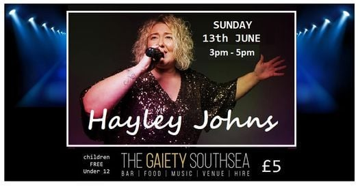 HAYLEY JOHNS LIVE at The Gaiety Southsea on South Parade Pier, 13 June | Event in Fareham | AllEvents.in