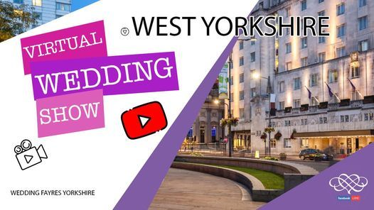 West Yorkshire Virtual Wedding Fayre, 7 February | Online Event | AllEvents.in