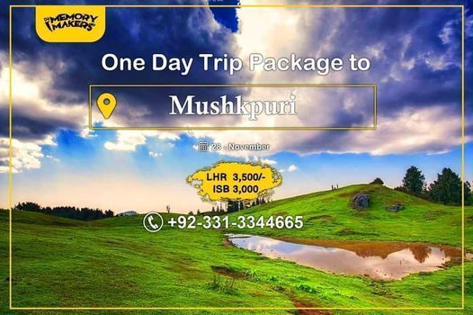 One Day Tour Package to Mushkpuri Top with Dè Memory Makers, 28 November   Event in Gujranwala   AllEvents.in