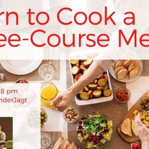 Learn to Cook a Three-Course Meal Interactive Cooking Class