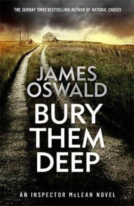 James Oswald - Bury Them Deep