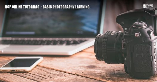 DCP Online Tutorials - Basic Photography Learning October 2020