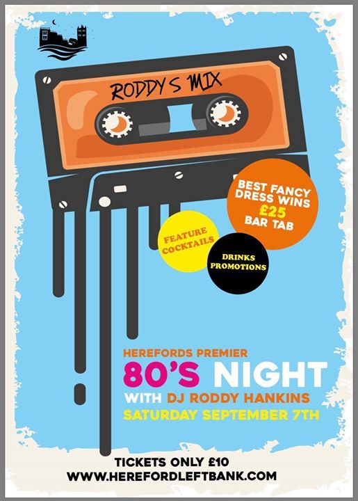80s Disco with Dj Roddy Hankins at The Left Bank, Hereford