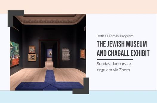 Beth El Family Program with the Jewish Museum and Chagall Exhibit, 24 January   Online Event   AllEvents.in