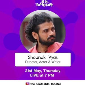 Instagram LIVE with Shounak Vyas - Director Writer Actor.
