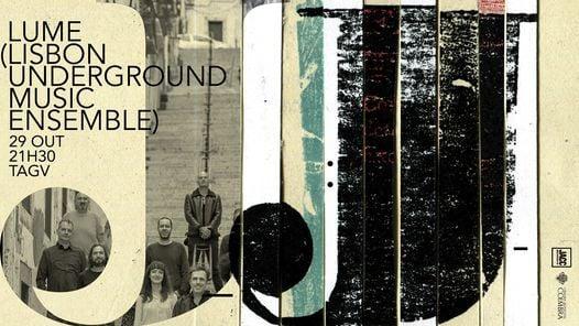 L.U.M.E Lisbon Underground Music Ensemble, 29 October | Event in Coimbra | AllEvents.in