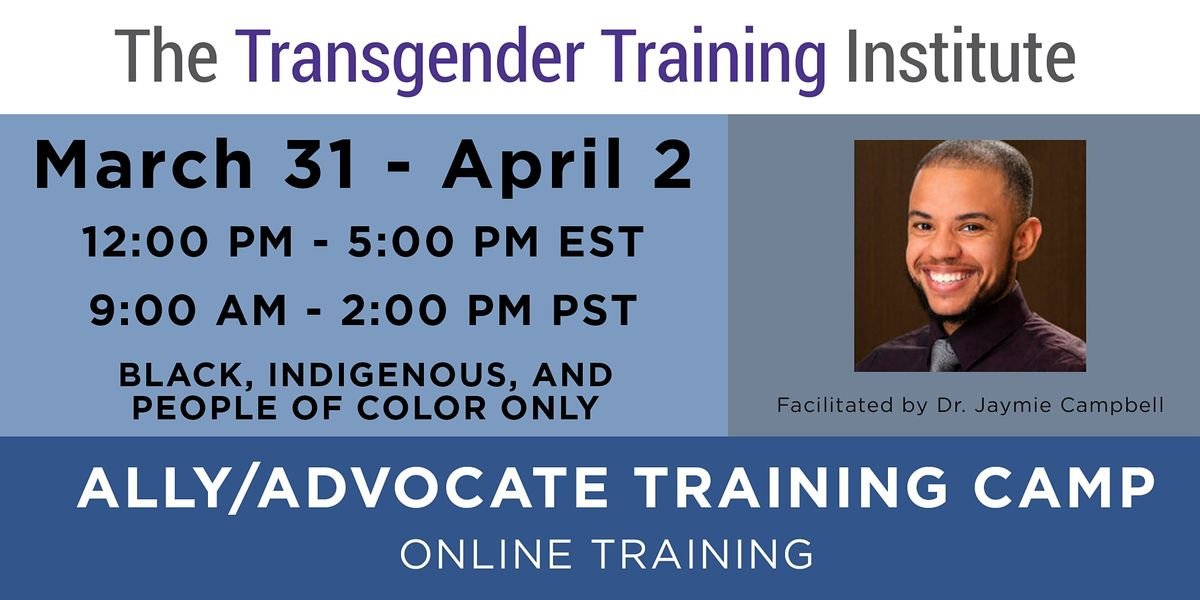 BIPOC-Only Transgender AllyAdvocate Training Camp -APR 1-2 2021 (Philly)