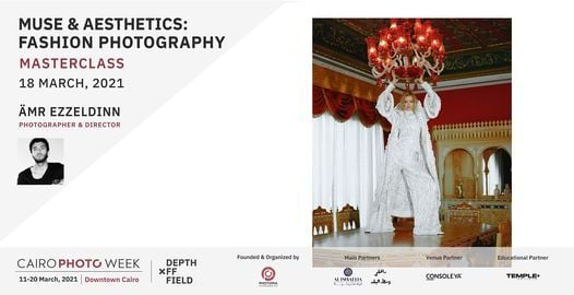 MUSE & AESTHETICS | Fashion Photography Masterclass by Ämr Ezzeldinn, 18 March | Event in Cairo | AllEvents.in