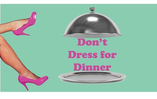 Dont Dress for Dinner