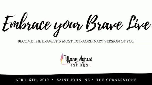 Embrace Your BRAVE Live, 18 April | Event in Saint John | AllEvents.in