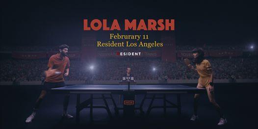 Lola Marsh  Resident  Los Angeles