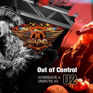 COMPLET Double Hommage Out Of Control (U2) & Aerosmith inc.