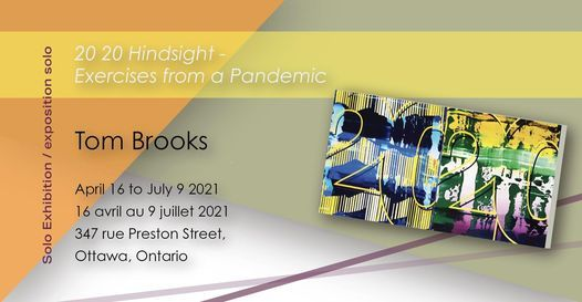 TOM BROOKS SOLO EXHIBITION '20 20 HINDSIGHT – EXERCISES FROM A PANDEMIC', 9 July   Event in Aylmer   AllEvents.in
