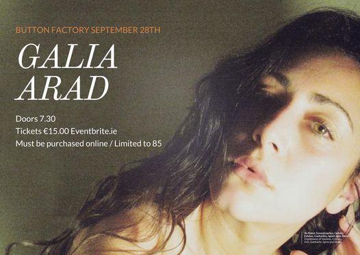 Galia Arad / Button Factory, 28 September | Event in Dublin | AllEvents.in