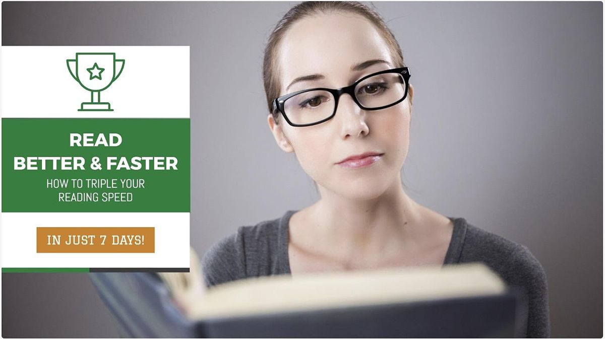 Read Better Faster Free Workshop Triple Your Speed Reading In Just 7 Days At New York New York Online Event