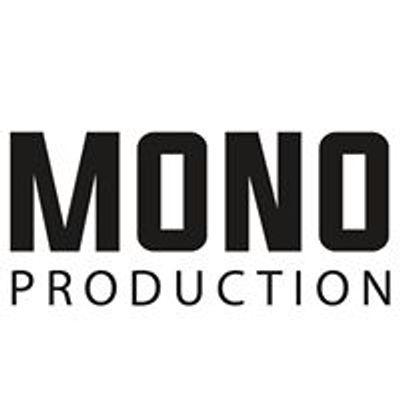 Mono Production