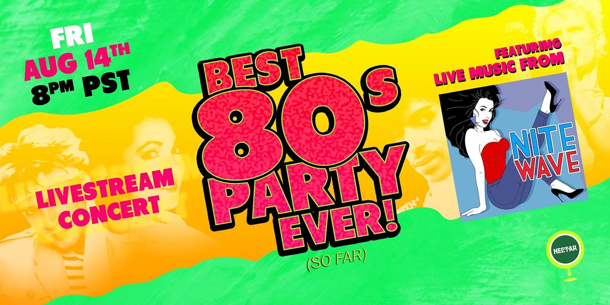 NVCS presents NITE WAVE Best 80s Party Ever (so far) Live Stream