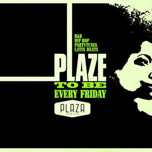 Every Friday  Plaze to be at Plaza Klub Zrich
