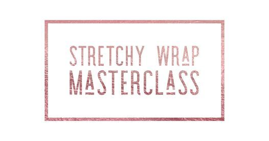 Stretchy Wrap Masterclass, 26 March | Event in Worthing | AllEvents.in