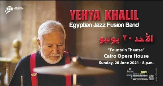 YEHYA KHALIL - EGYPTIAN JAZZ FUSION BAND, 20 June | Event in Cairo | AllEvents.in