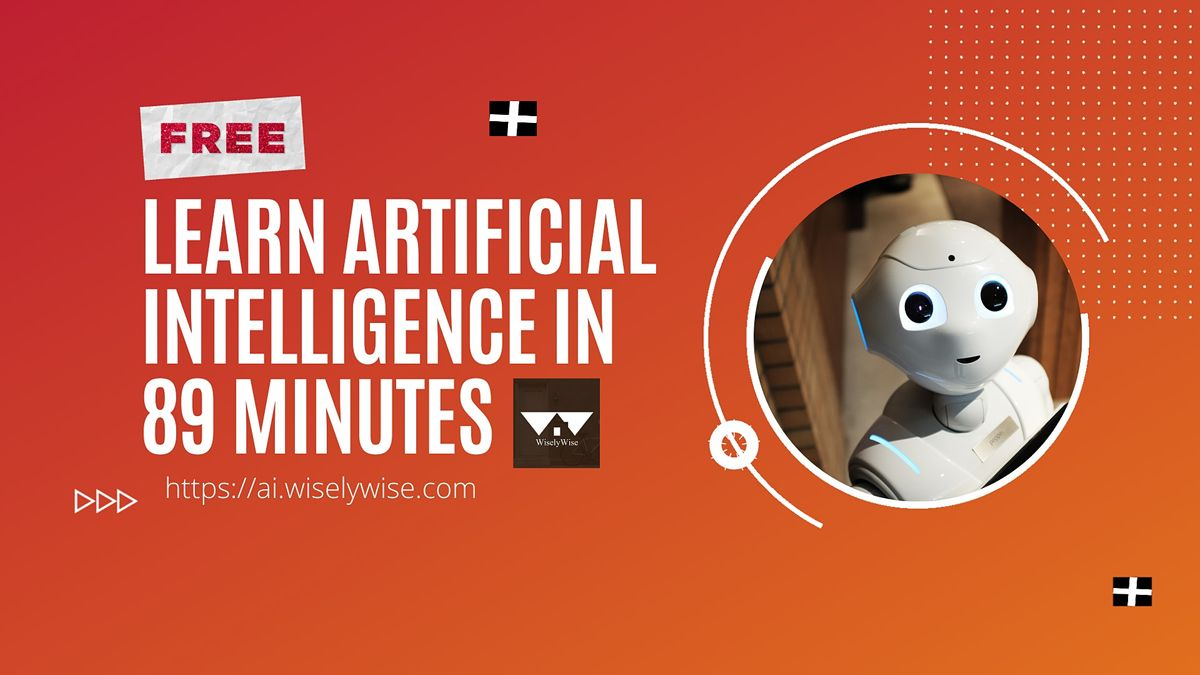 FREE Course  Learn Artificial Intelligence in 89 Minutes