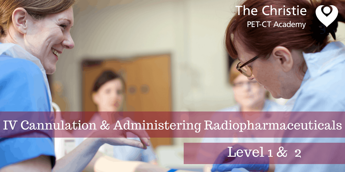 IV Cannulation and Administration of Radiopharmaceuticals (free for AML NC1), 8 December | Event in Stockport