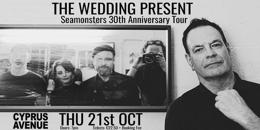 The Wedding Present - Seamonsters 30th Anniversary, 21 October   Event in Cork   AllEvents.in