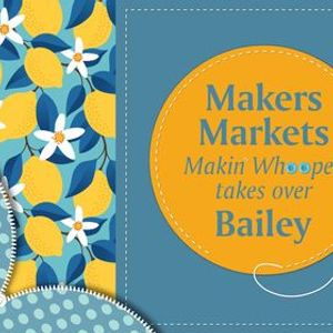 Makin Whoopee Makers Markets takes over Bailey