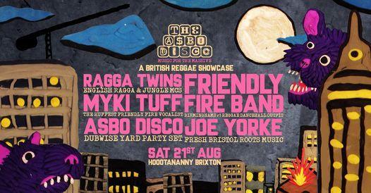 ASBO Disco: British Reggae Showcase w/ Solo Banton, Myki Tuff, Friendly Fire Band & More!, 21 August   AllEvents.in