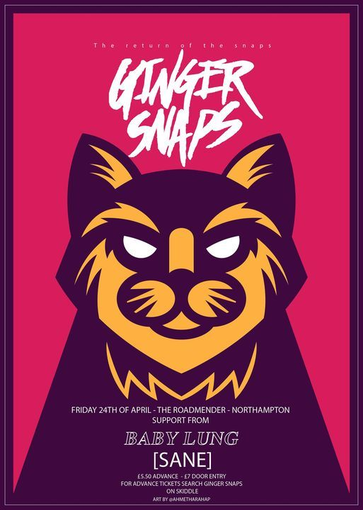 DATE TBA - Ginger Snaps  Baby Lung  [sane] - Northampton