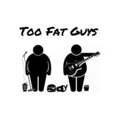 Too Fat Guys