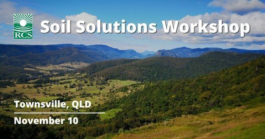 RCS Soil Solutions Workshop - Townsville QLD