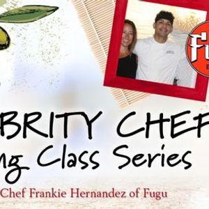 Celebrity Chef Series -- Chef Frankie Hernandez of FUGU
